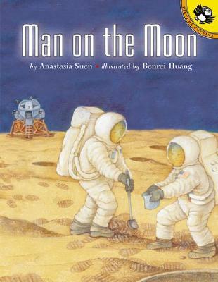 Man on the Moon By Suen, Anastasia/ Huang, Benrei (ILT)