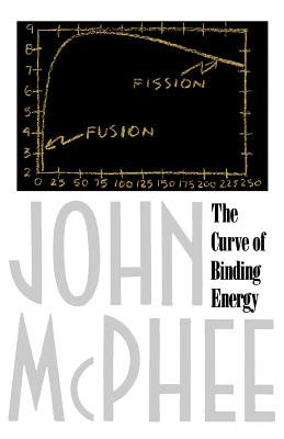 The Curve of Binding Energy By McPhee, John A.