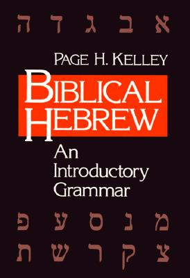 Biblical Hebrew By Kelley, Page H.
