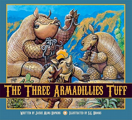 The Three Armadillies Tuff By Hopkins, Jackie Mims/ Brooks, S. G. (ILT)